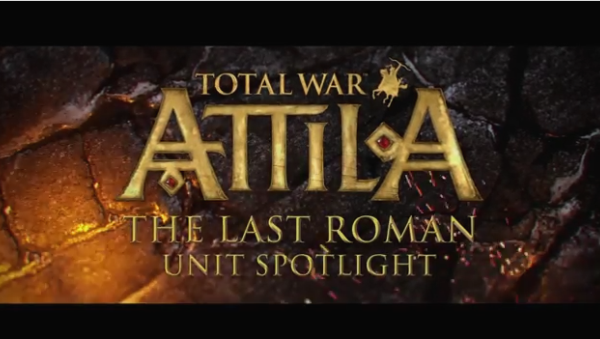 Total War: ATTILA – Unit Spotlight – The Last Roman Campaign Pack